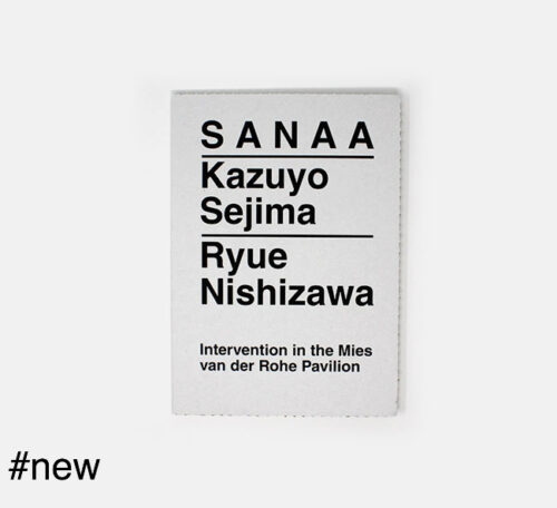 Sanaa Book kazuyo sejima ryue nishizawa intervention at the mies pavilion