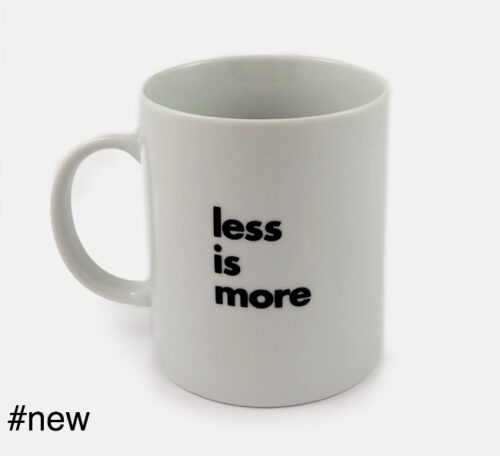 less is more mies van der rohe quote mug