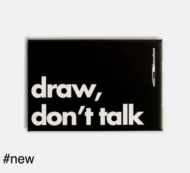 draw don't talk mies van der rohe quote fridge magnet