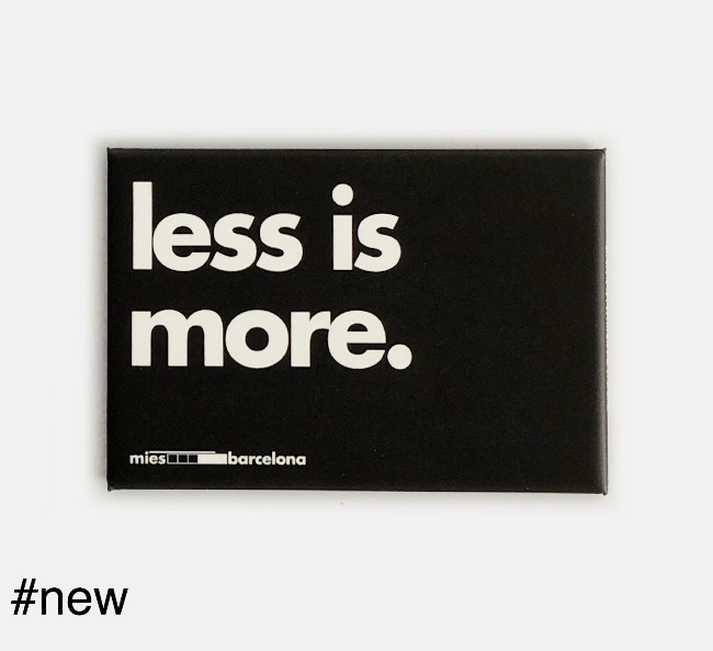 less is more mies van der rohe quote fridge magnet
