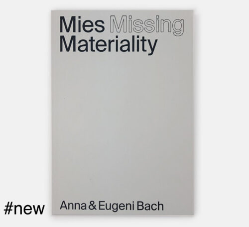 anna eugeni bach missing materiality book intervention at the pavilion mies